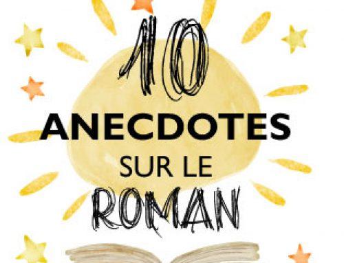 10 anecdotes sur le roman