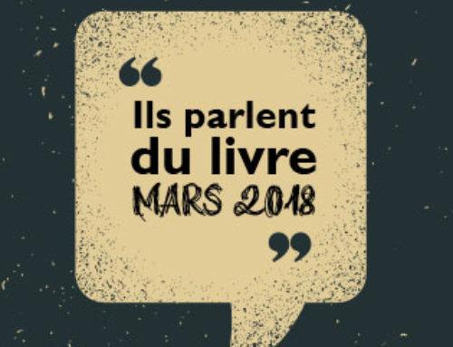 Ils parlent du livre (et de son auteur) – Mars 2018